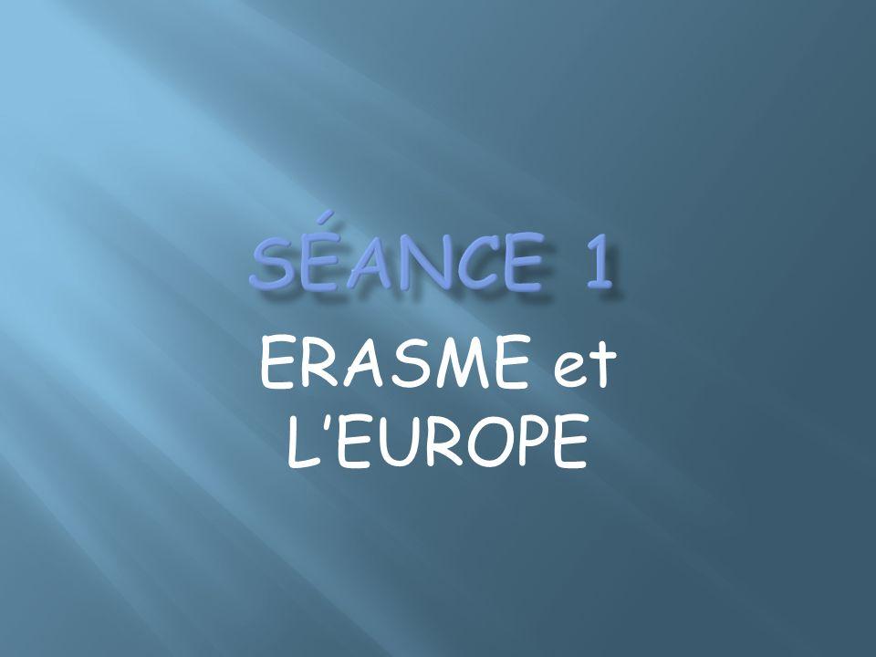 Séance 1 ERASME et L'EUROPE