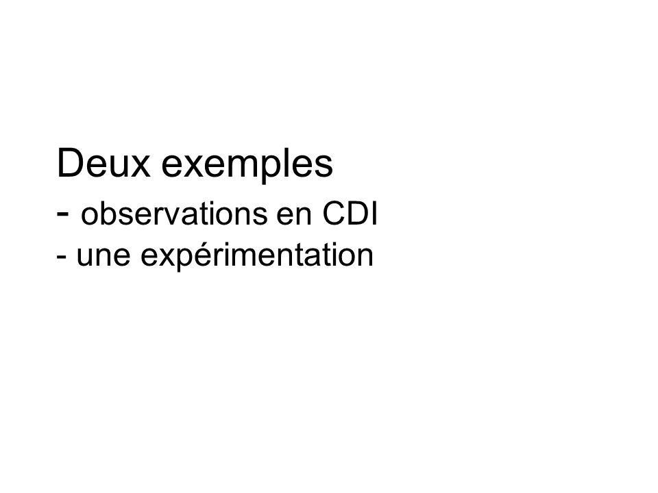 Deux exemples - observations en CDI - une expérimentation