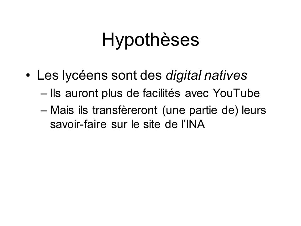 Hypothèses Les lycéens sont des digital natives