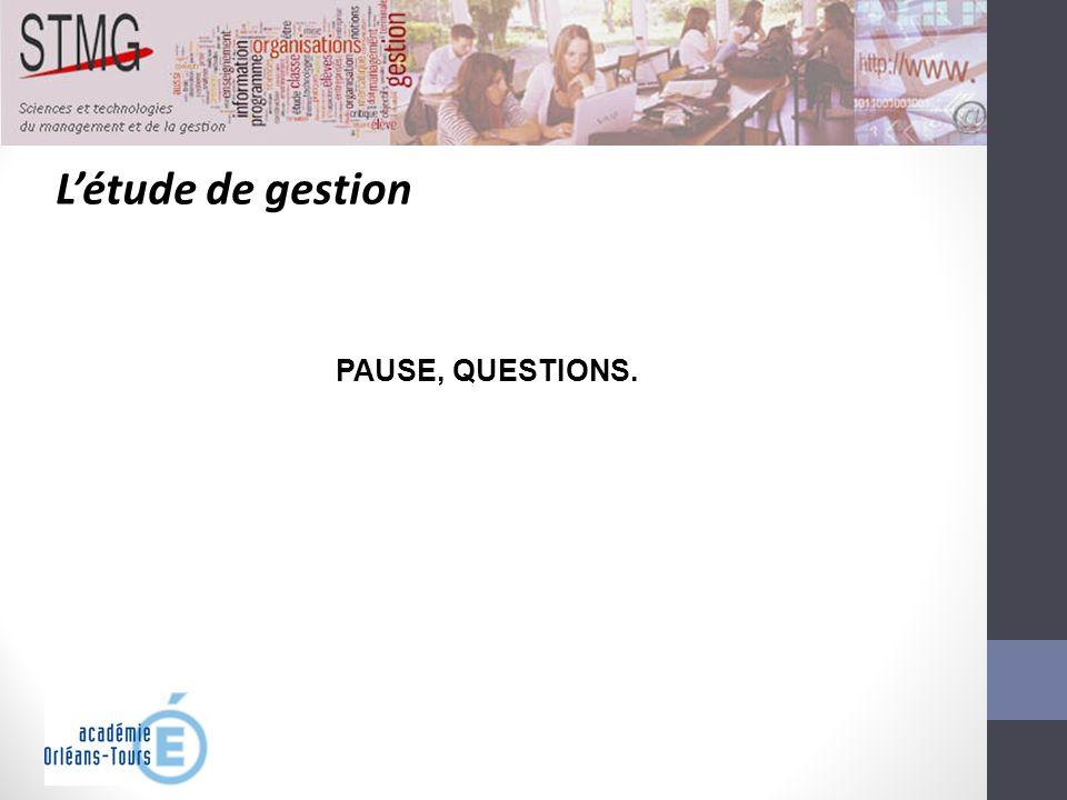 L'étude de gestion PAUSE, QUESTIONS.