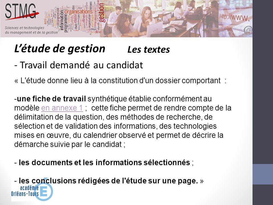 L'étude de gestion Les textes Travail demandé au candidat