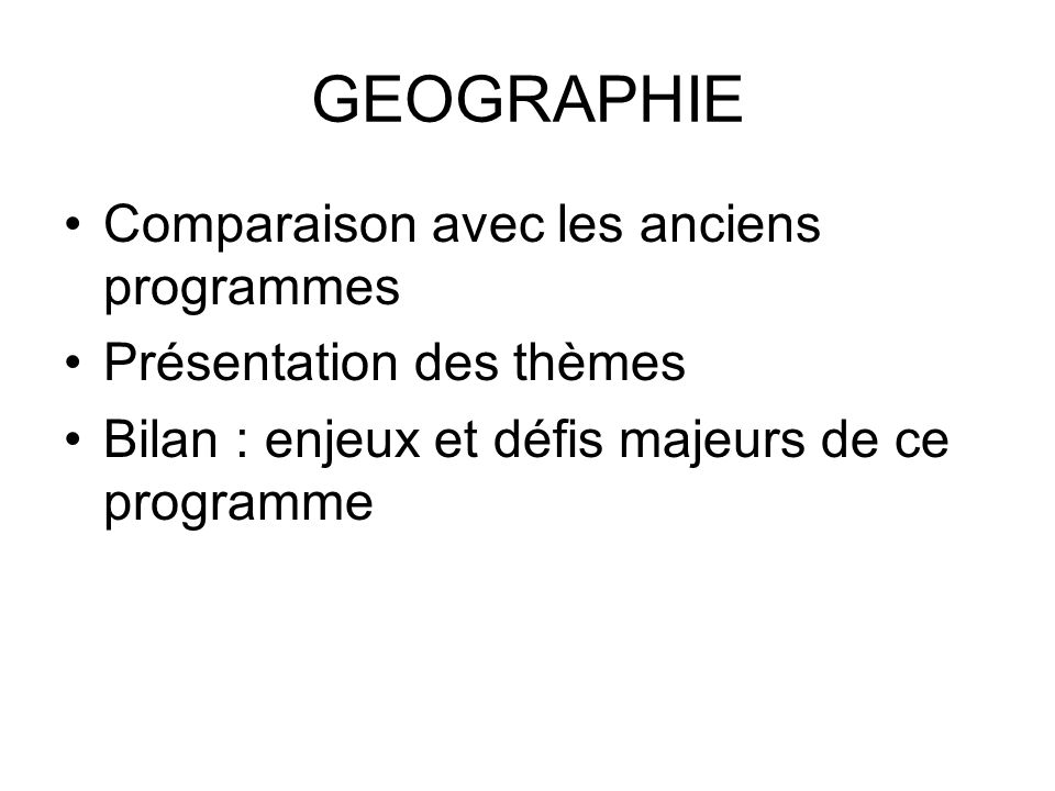 GEOGRAPHIE Comparaison avec les anciens programmes