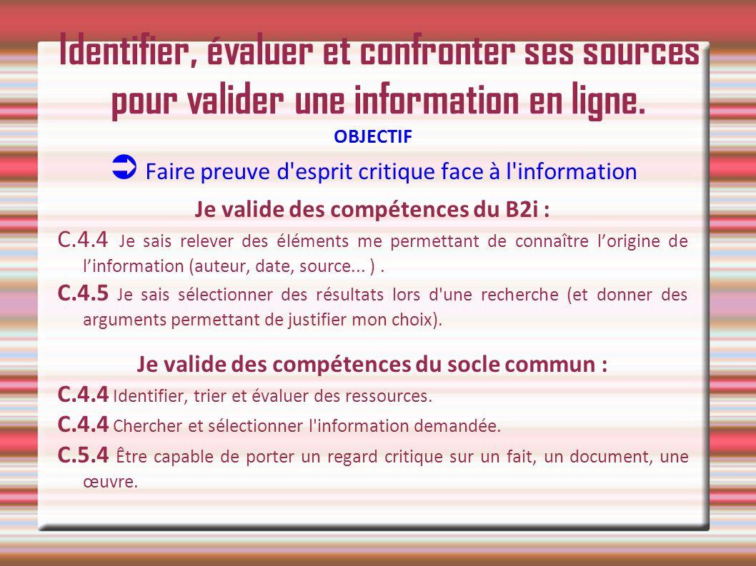 Identifier, évaluer et confronter ses sources pour valider une information en ligne.