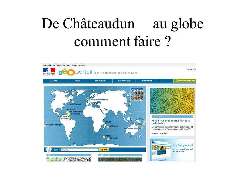 De Châteaudun au globe comment faire