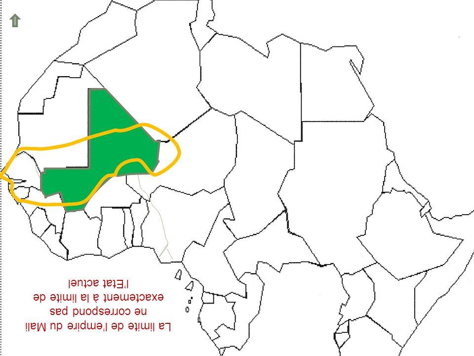 N La limite de l'empire du Mali ne correspond pas exactement à la limite de l'Etat actuel 2
