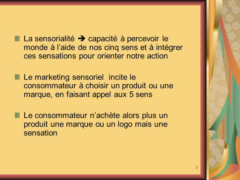 Introduction La sensorialité  capacité à percevoir le monde à l'aide de nos cinq sens et à intégrer ces sensations pour orienter notre action.