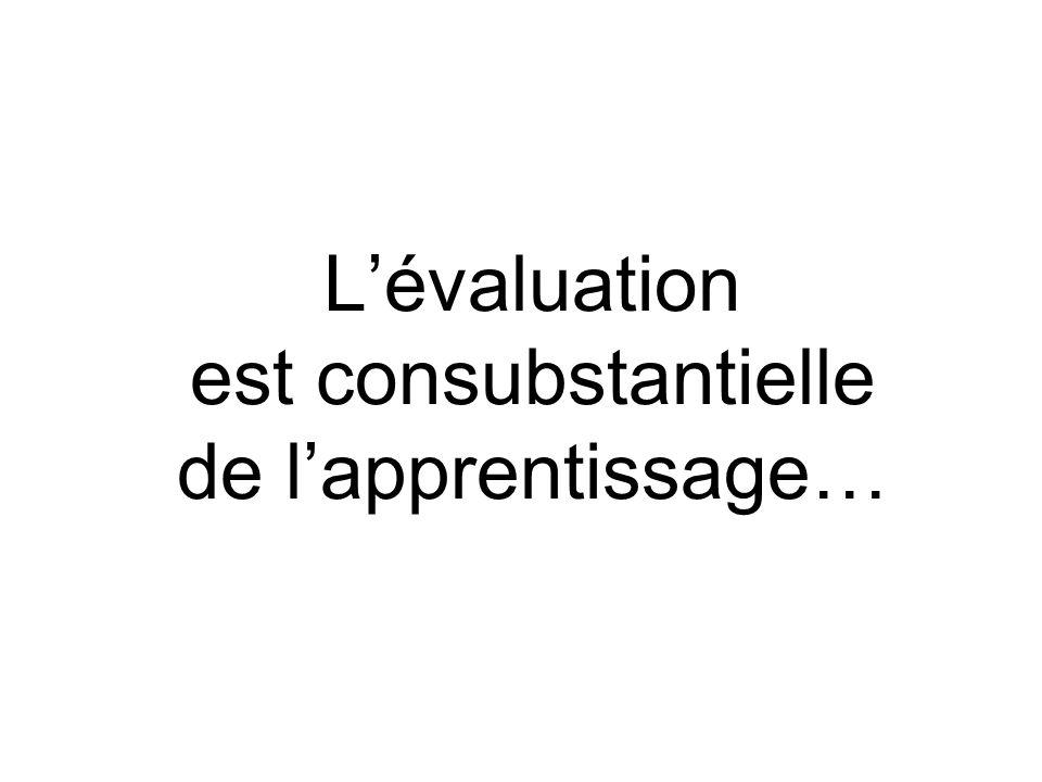 L'évaluation est consubstantielle de l'apprentissage…