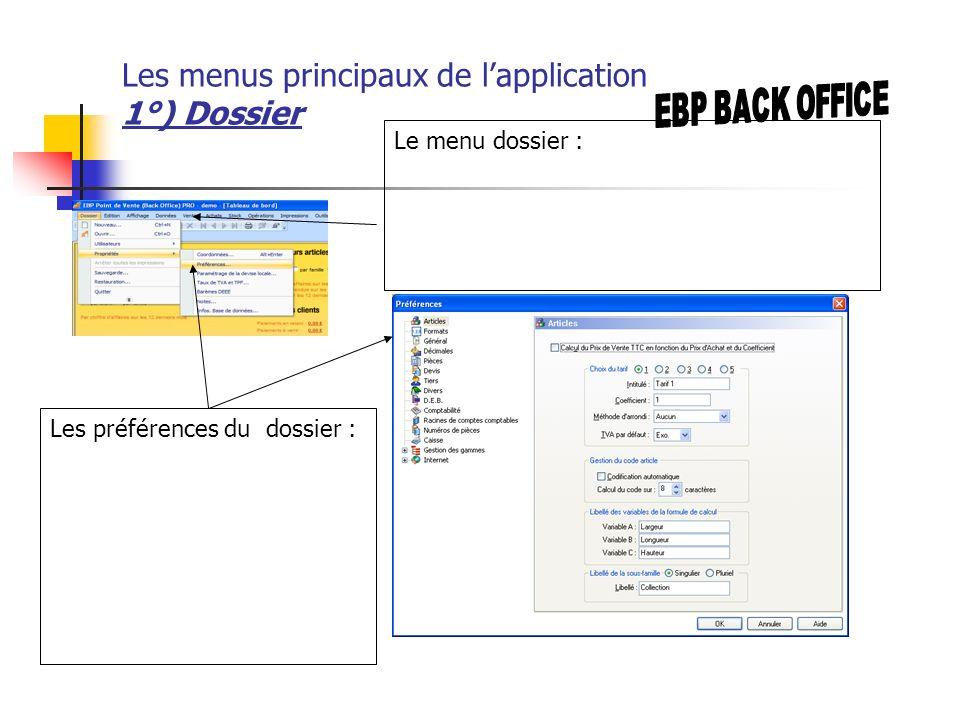 Les menus principaux de l'application 1°) Dossier
