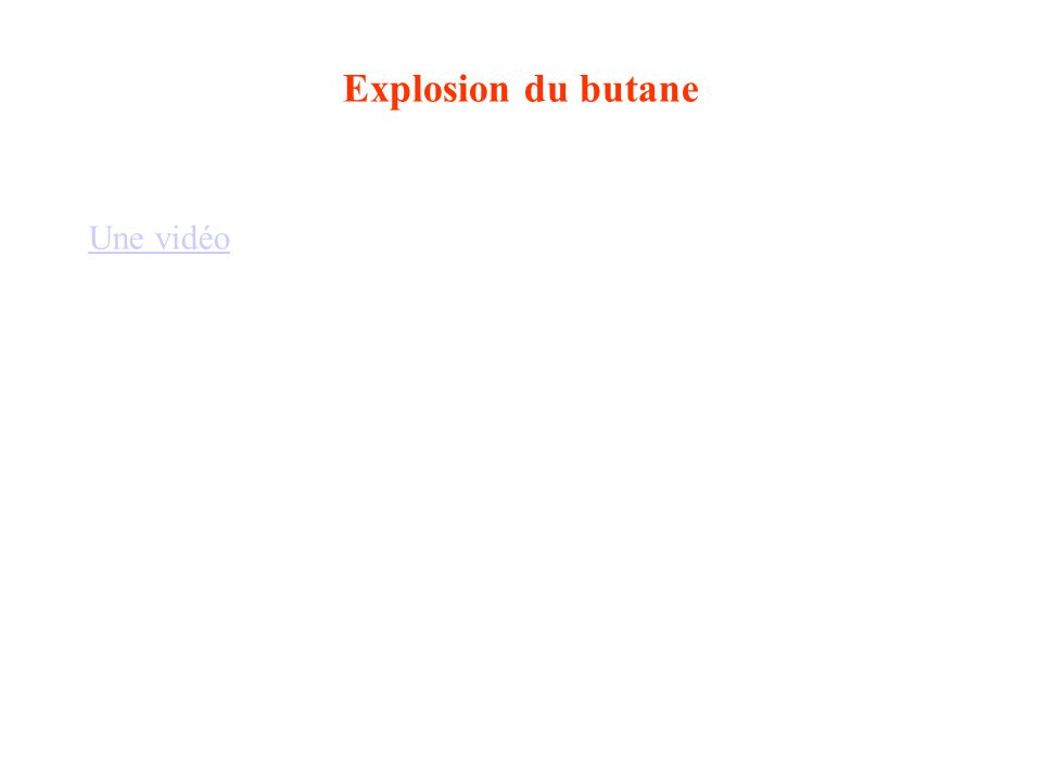 Explosion du butane Une vidéo