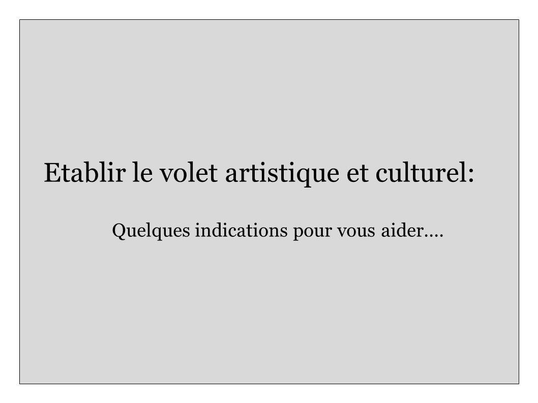 Etablir le volet artistique et culturel: