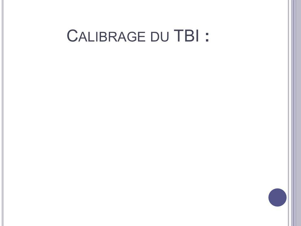 Calibrage du TBI :