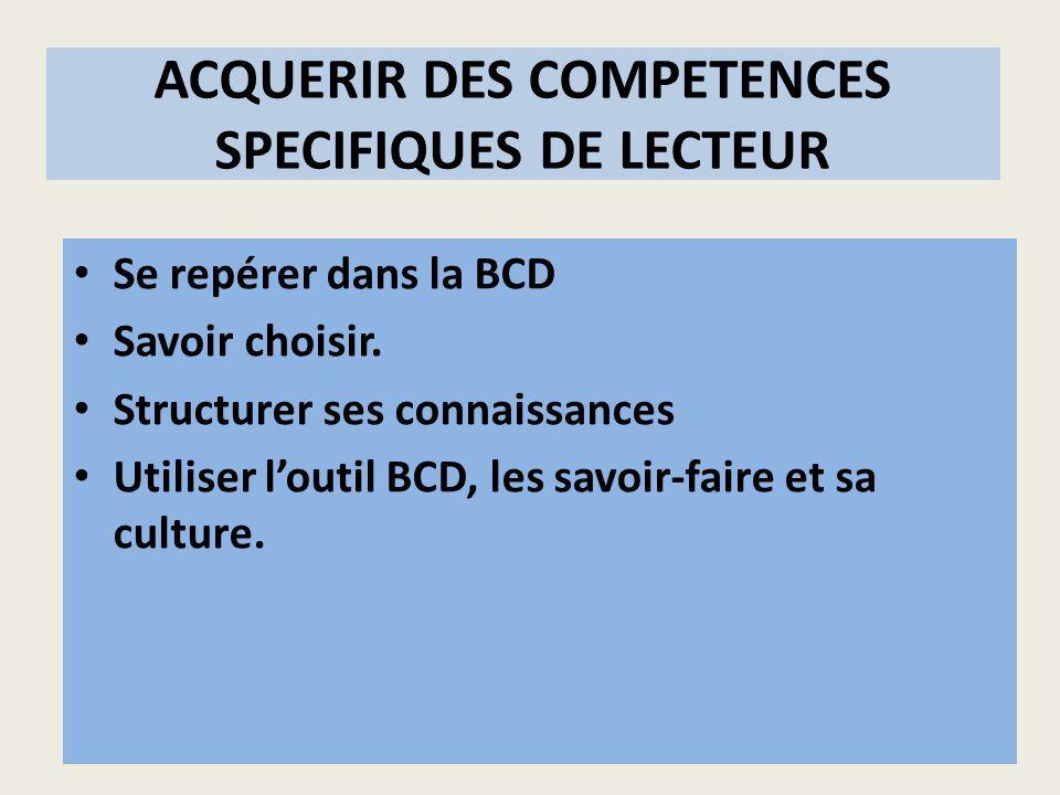 ACQUERIR DES COMPETENCES SPECIFIQUES DE LECTEUR