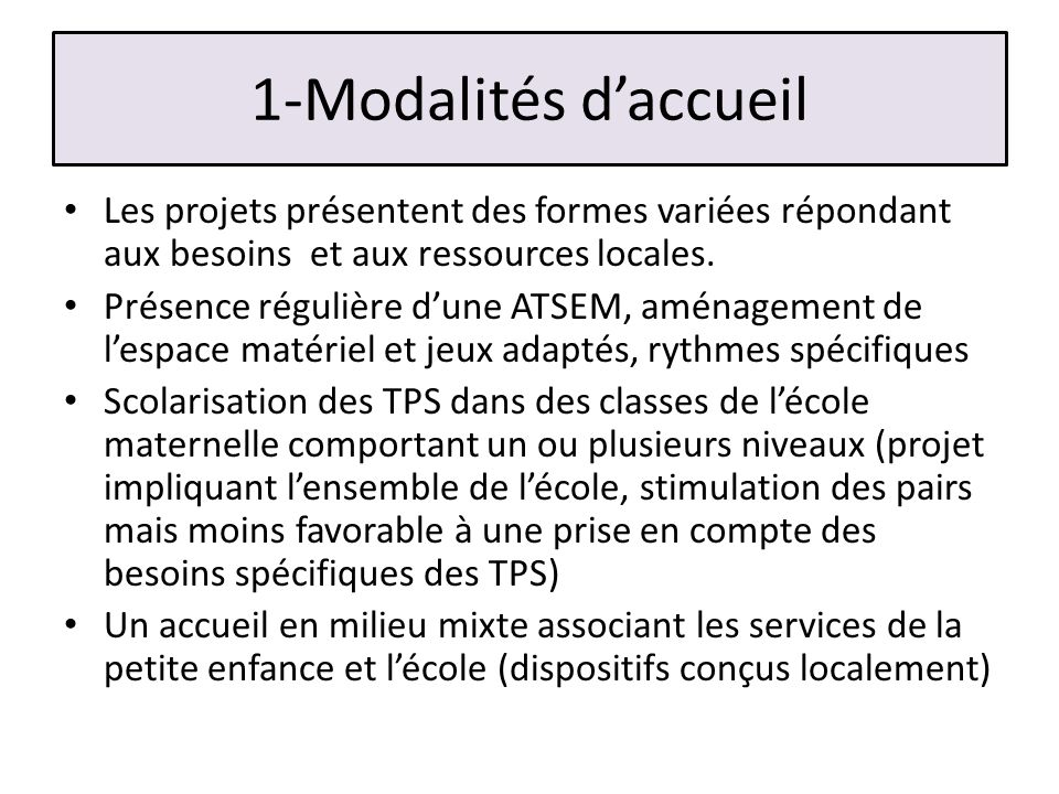 1-Modalités d'accueil Les projets présentent des formes variées répondant aux besoins et aux ressources locales.