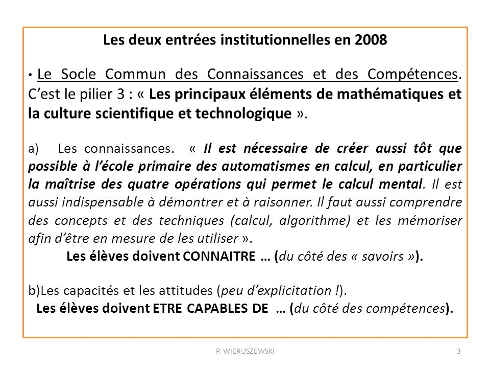 Les deux entrées institutionnelles en 2008