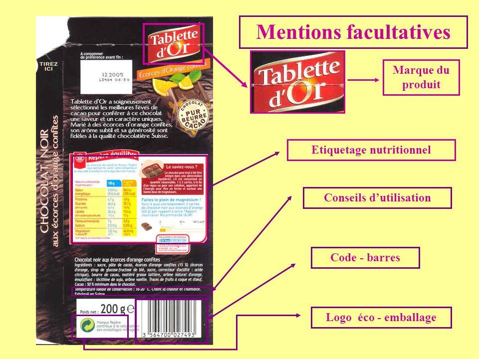 Mentions facultatives Etiquetage nutritionnel Conseils d'utilisation