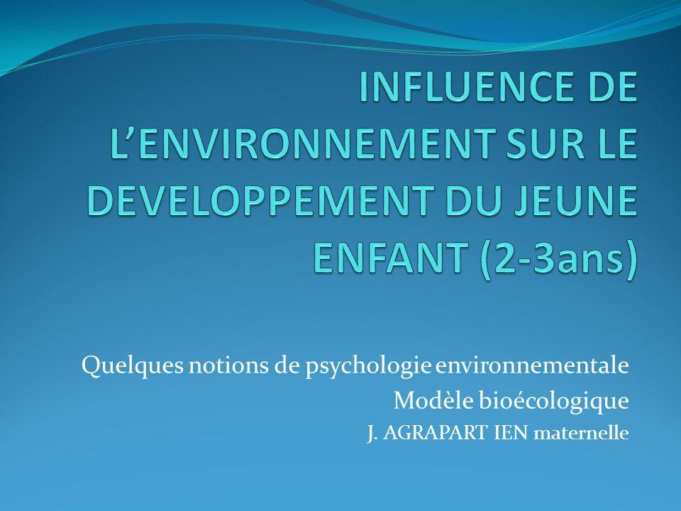 INFLUENCE DE L'ENVIRONNEMENT SUR LE DEVELOPPEMENT DU JEUNE ENFANT (2-3ans)