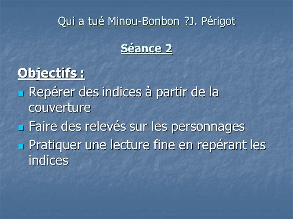 Qui a tué Minou-Bonbon J. Périgot Séance 2