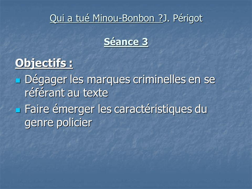 Qui a tué Minou-Bonbon J. Périgot Séance 3