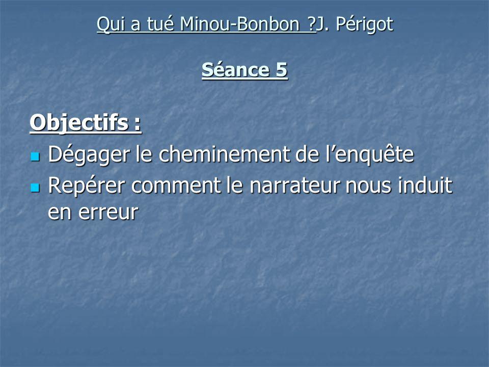 Qui a tué Minou-Bonbon J. Périgot Séance 5