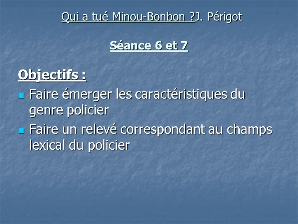 Qui a tué Minou-Bonbon J. Périgot Séance 6 et 7