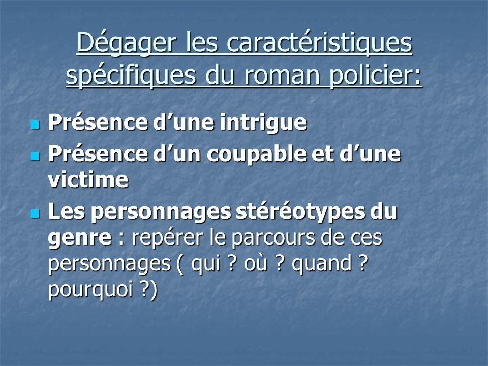Dégager les caractéristiques spécifiques du roman policier: