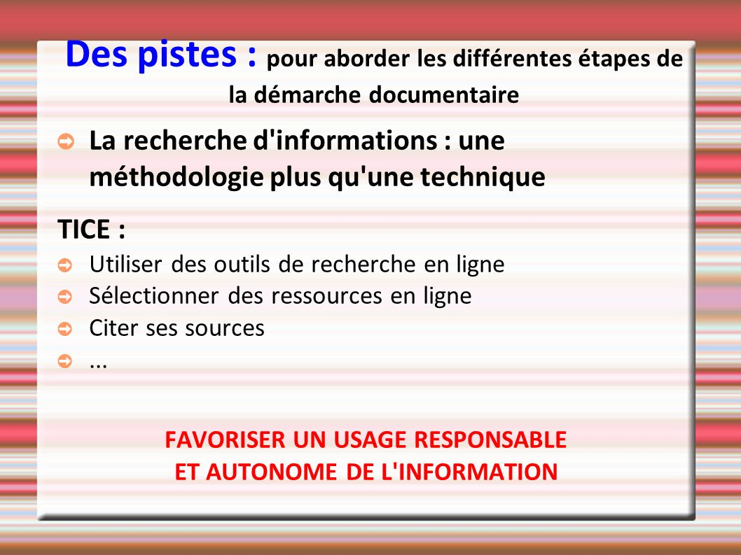 FAVORISER UN USAGE RESPONSABLE ET AUTONOME DE L INFORMATION