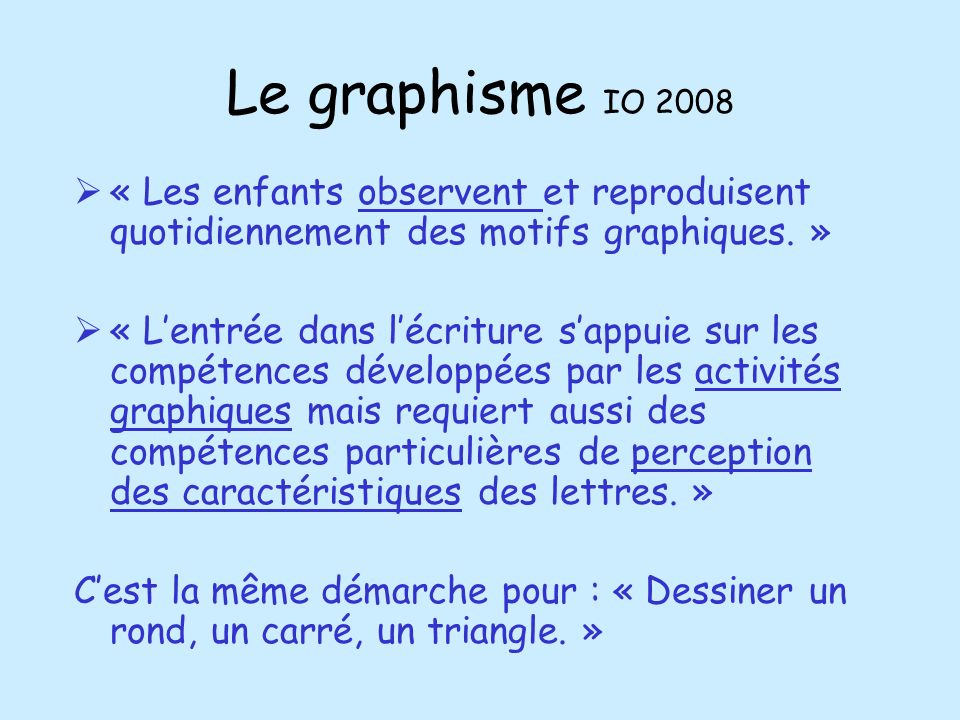 Le graphisme IO 2008 « Les enfants observent et reproduisent quotidiennement des motifs graphiques. »