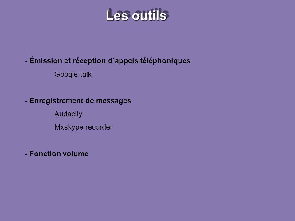 Les outils Émission et réception d'appels téléphoniques Google talk