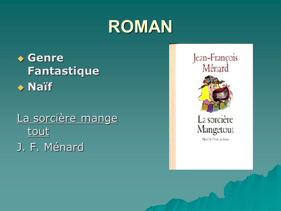 ROMAN Genre Fantastique Naïf La sorcière mange tout J. F. Ménard