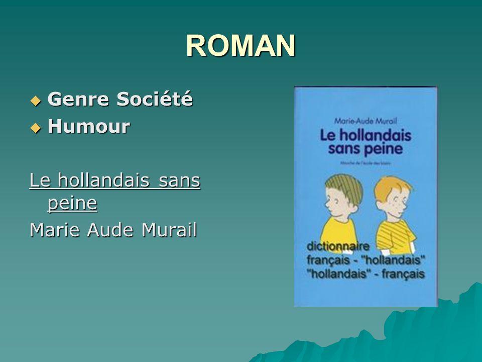 ROMAN Genre Société Humour Le hollandais sans peine Marie Aude Murail