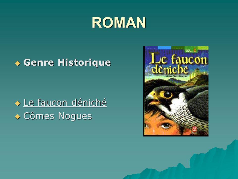 ROMAN Genre Historique Le faucon déniché Cômes Nogues