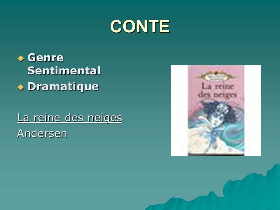 CONTE Genre Sentimental Dramatique La reine des neiges Andersen