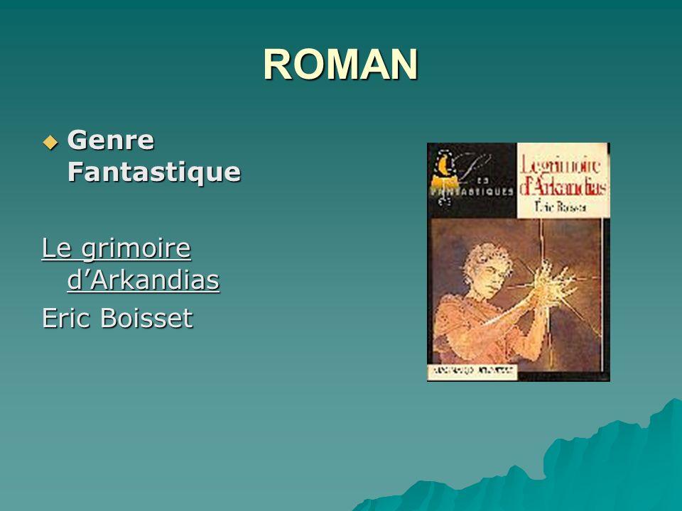 ROMAN Genre Fantastique Le grimoire d'Arkandias Eric Boisset