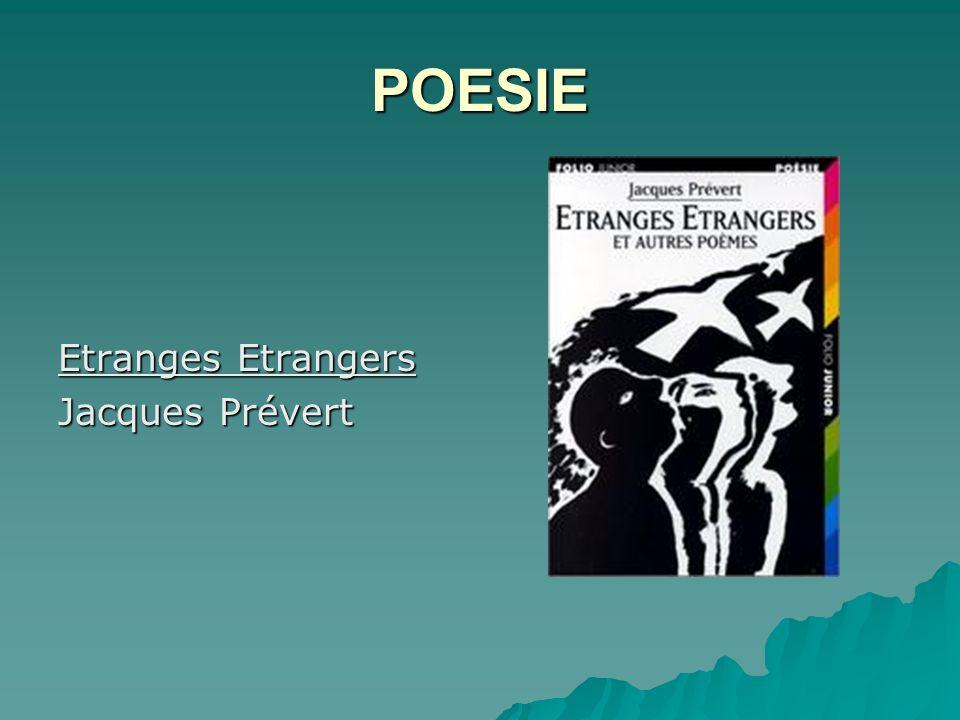 POESIE Etranges Etrangers Jacques Prévert