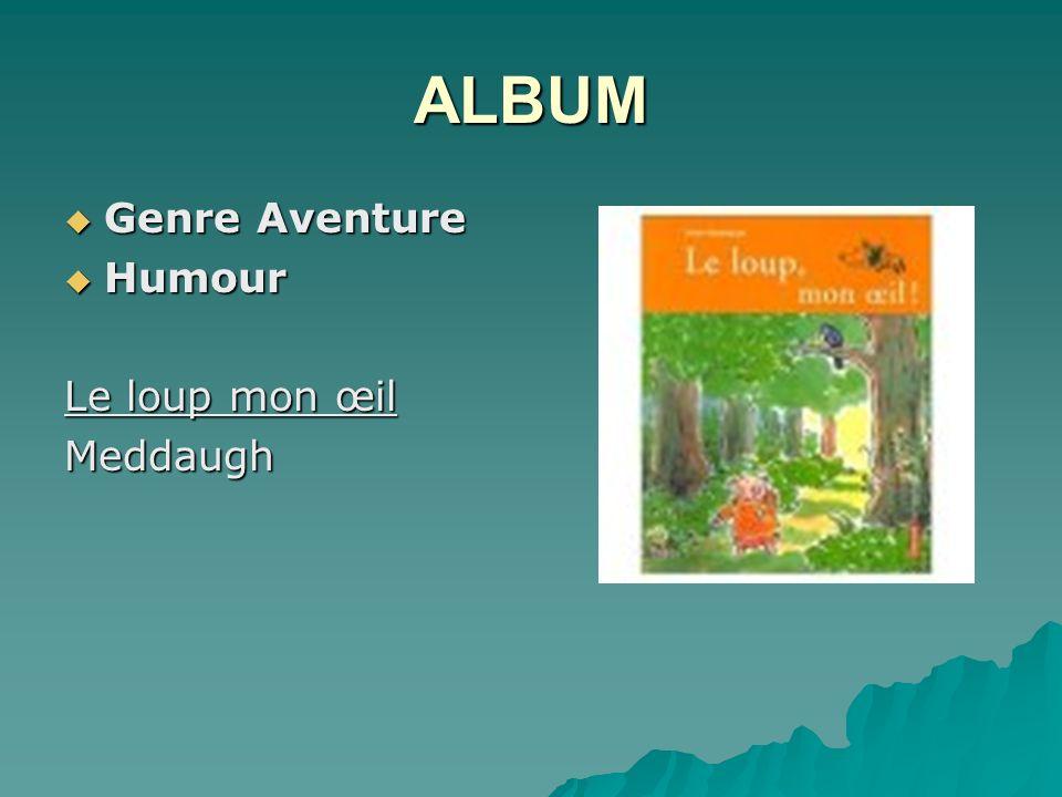 ALBUM Genre Aventure Humour Le loup mon œil Meddaugh