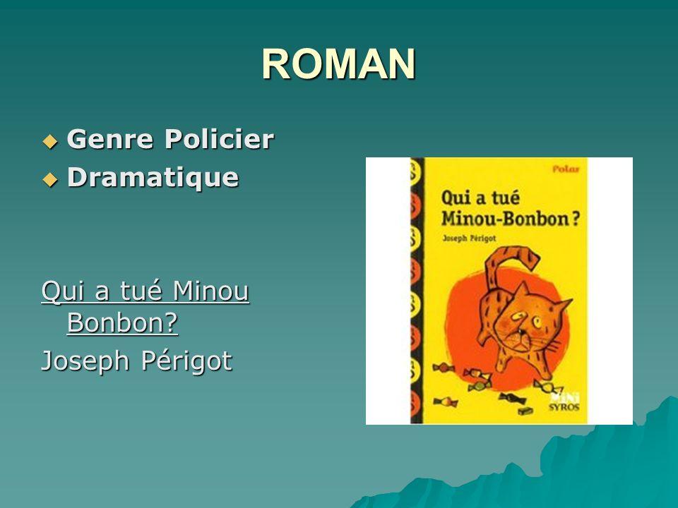 ROMAN Genre Policier Dramatique Qui a tué Minou Bonbon Joseph Périgot