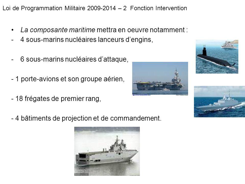 La composante maritime mettra en oeuvre notamment :
