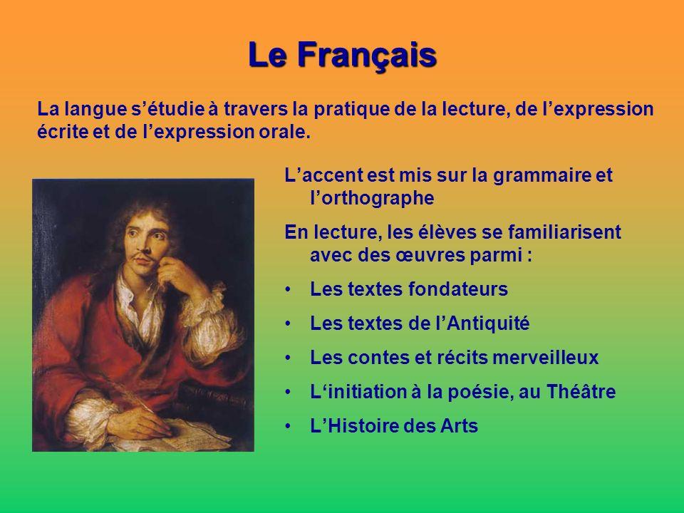 Le Français La langue s'étudie à travers la pratique de la lecture, de l'expression écrite et de l'expression orale.