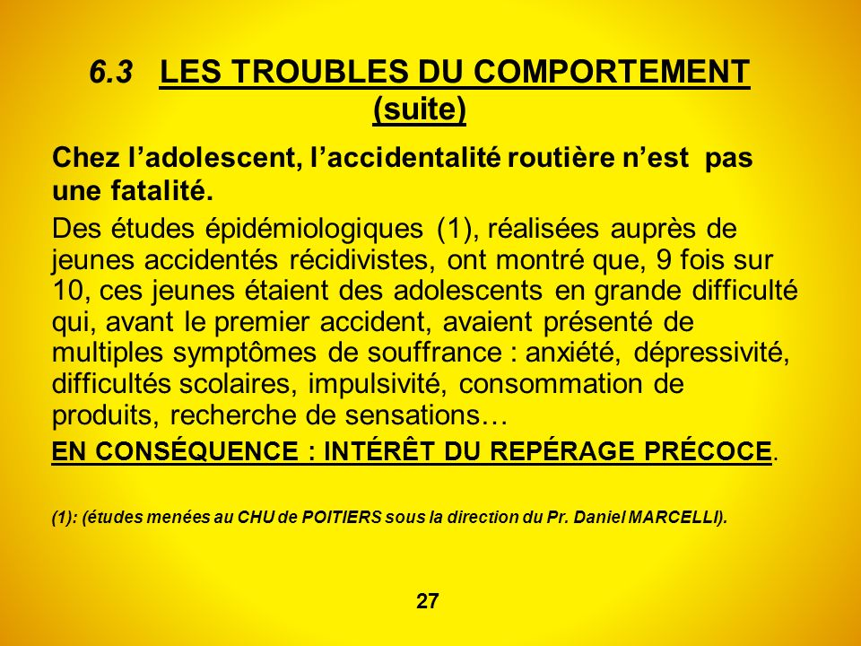 6.3 LES TROUBLES DU COMPORTEMENT (suite)