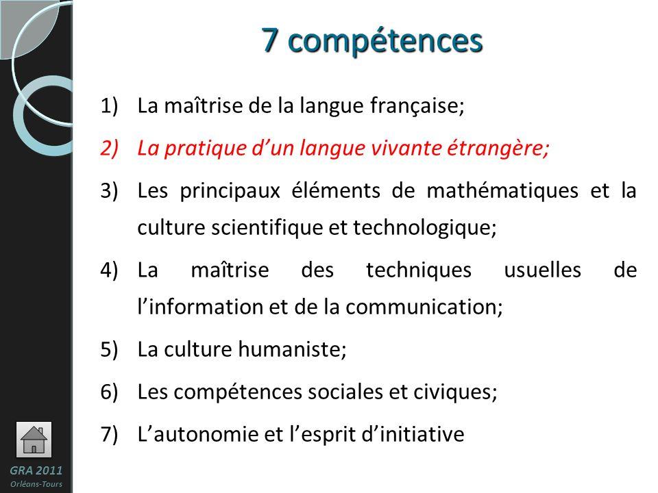 7 compétences La maîtrise de la langue française;