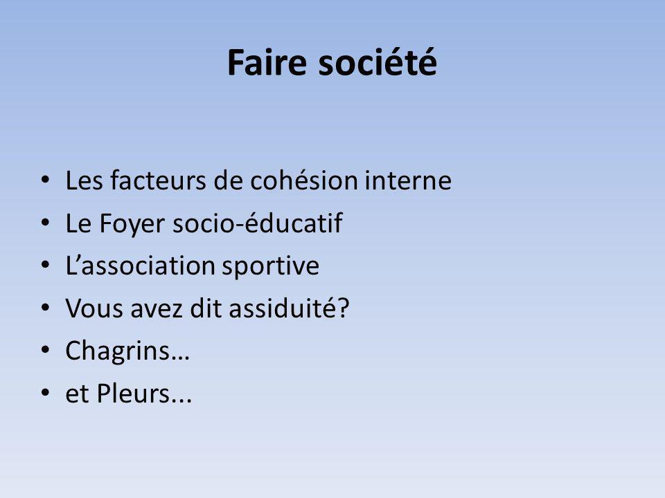 Faire société Les facteurs de cohésion interne Le Foyer socio-éducatif