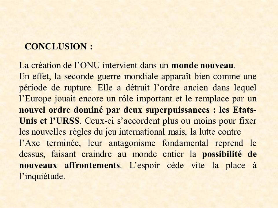 CONCLUSION : La création de l'ONU intervient dans un monde nouveau.