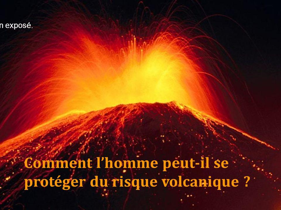 Comment l'homme peut-il se protéger du risque volcanique