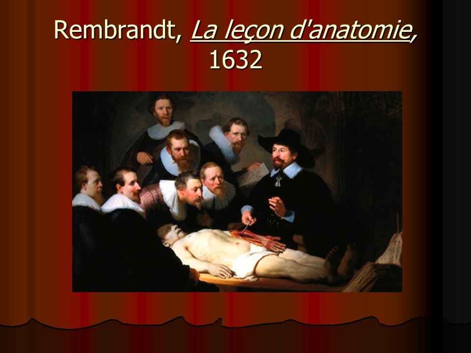 Rembrandt, La leçon d anatomie, 1632