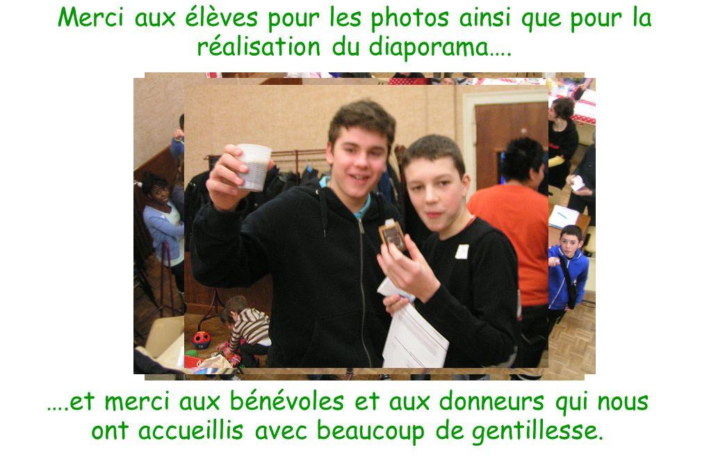 Merci aux élèves pour les photos ainsi que pour la réalisation du diaporama….