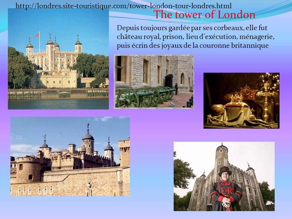 http://londres.site-touristique.com/tower-london-tour-londres.html The tower of London.