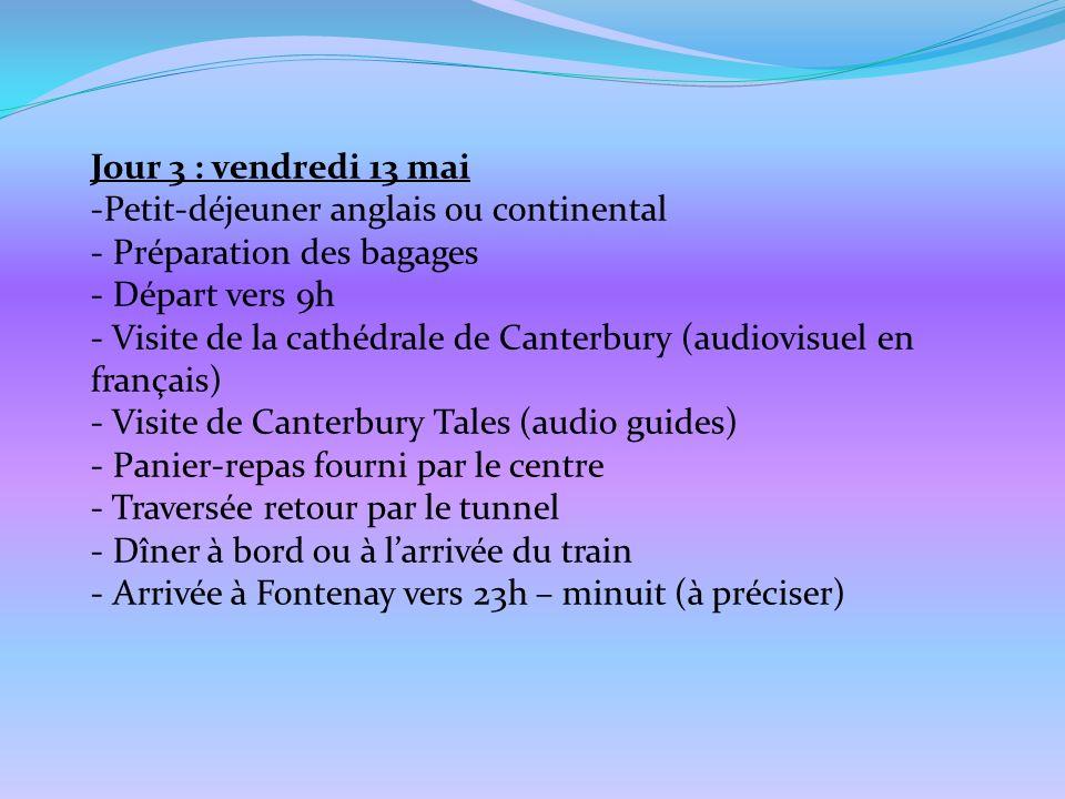 Jour 3 : vendredi 13 mai Petit-déjeuner anglais ou continental. Préparation des bagages. Départ vers 9h.