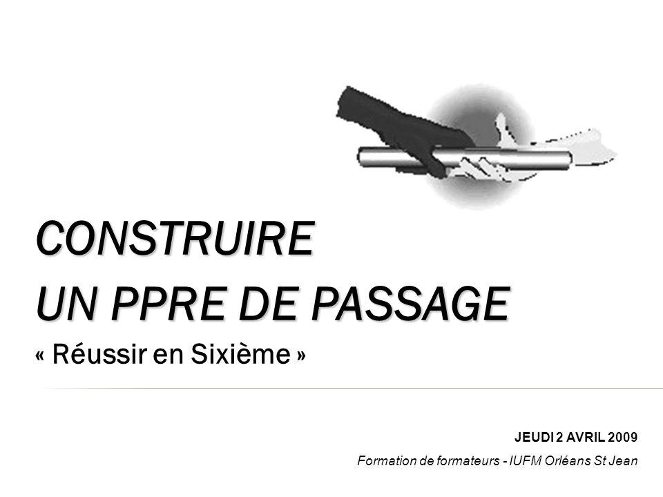 CONSTRUIRE UN PPRE DE PASSAGE « Réussir en Sixième »