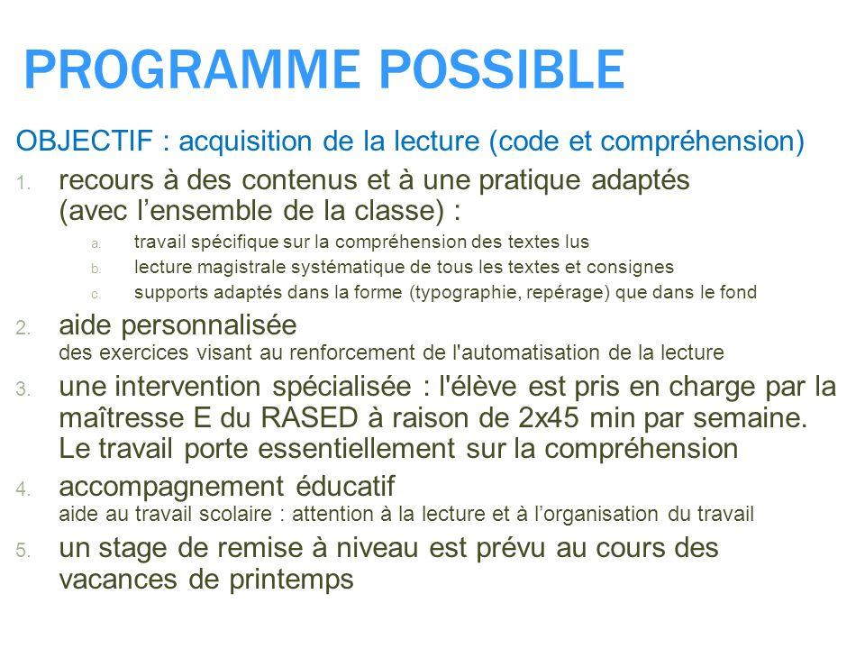PROGRAMME POSSIBLE OBJECTIF : acquisition de la lecture (code et compréhension)