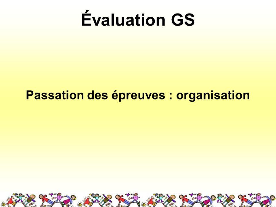 Passation des épreuves : organisation